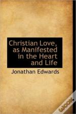 Christian Love, As Manifested In The Hea