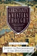 Christianity And Western Thoughtjourney To Postmodernity In The Twentieth Century