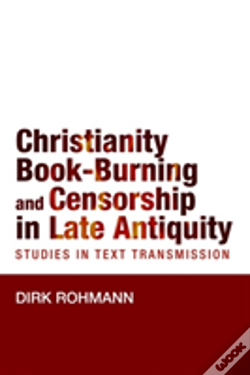 Wook.pt - Christianity, Book-Burning And Censorship In Late Antiquity