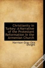 Christianity In Turkey: A Narrative Of T
