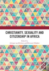 Christianity, Sexuality And Citizenship In Africa