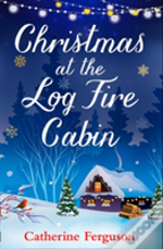 Christmas At The Log Fire Cabin