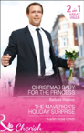 Christmas Baby For The Princess (Royal House Of Corinthia, Book 1)