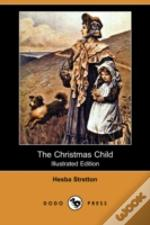 Christmas Child (Illustrated Edition) (Dodo Press)