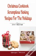 Christmas Cookbook: Scrumptious Baking Recipes For The Holidays