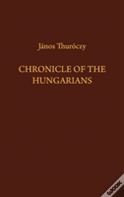 Wook.pt - Chronicle Of The Hungarians