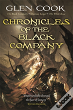 Chronicles Of The Black Company'The Black Company',  'Shadows Linger', 'The White Rose'