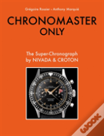 Chronomaster Only: The Super-Chronograph By Nivada And Croton
