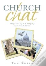 Church Chat: Snapshots Of A Changing Cat