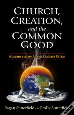 Wook.pt - Church, Creation, And The Common Good