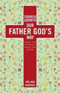 Church Growth Our Father God'S Way