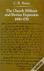 Church Militant And Iberian Expansion, 1440-1770