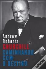 Churchill - Caminhando com o Destino