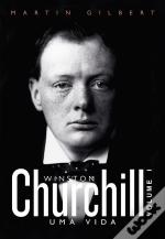Churchill: Uma Vida - Vol. 1