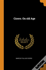 Cicero. On Old Age