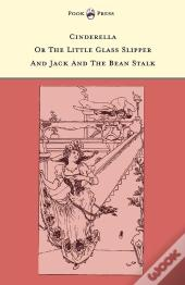 Cinderella Or The Little Glass Slipper And Jack And The Bean Stalk - Illustrated By Alice M. Mitchell (The Banbury Cross Series)