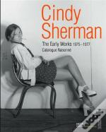 Cindy Sherman The Early Works 1975-1977 Catalogue Raisonne /Anglais