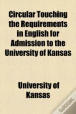Circular Touching The Requirements In English For Admission To The University Of Kansas