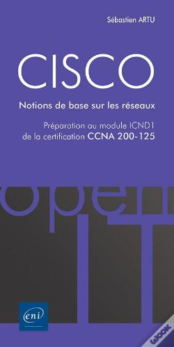 Wook.pt - Cisco - Preparation Au Module Icnd1 De La Certification Ccna 200-125 - Notions De Base Sur Les Resea