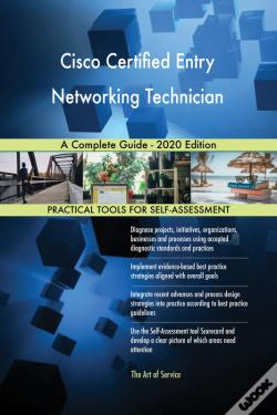 Wook.pt - Cisco Certified Entry Networking Technician A Complete Guide - 2020 Edition