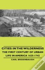 Cities In The Wilderness - The First Cen