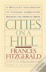 Cities On A Hill: A Brilliant Exploratio