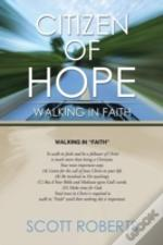 Citizen Of Hope: Walking In Faith