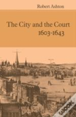 City And The Court 1603-1643