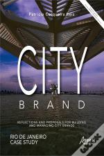 City Brand: Reflections And Proposals For Building And Managing City Brands;