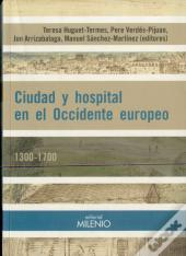 Ciudad Y Hospital En El Occidente Europeo (1300-1700)