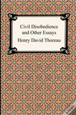 Wook.pt - Civil Disobedience And Other Essays (The Collected Essays Of Henry David Thoreau)