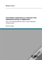 Civil-Military Cooperation As A Vital Part In The Stabilization-Process In Afghanistan