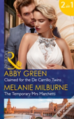 Claimed For The De Carillo Twins: Claimed For The De Carillo Twins / The Temporary Mrs Marchetti (Mills & Boon Modern) (Wedlocked!, Book 84)