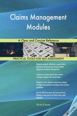 Wook.pt - Claims Management Modules A Clear And Concise Reference