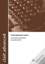 Clait Advanced 2006 Unit 4 E-Publication Production Using Word 2013
