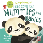 Clap Hands: Here Come The Mummies And Babies