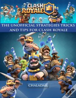 Wook.pt - Clash Royale The Unofficial Strategies Tricks And Tips For Clash Royale