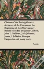 Clashes Of The Boxing Greats - Accounts Of The Contests At The Beginning Of The 20th Century - Boxers Included Are James Corbett, John L. Sullivan, Jack Johnson, James J. Jefferies, Georges Carpentier