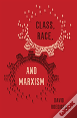 Class, Race And Marxism