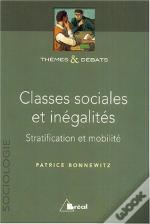 Classes Sociales Et Inegalites ; Stratification Et Mobilite
