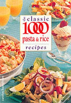 Wook.pt - Classic 1000 Pasta And Rice Recipes