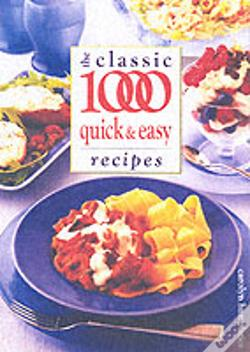 Wook.pt - Classic 1000 Quick And Easy Recipes