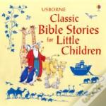 Classic Bible Stories For Little Childre