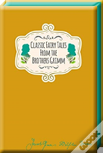 Classic Fairy Tales From Brothers Grimm