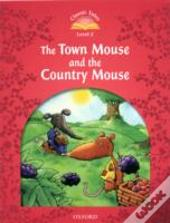 Classic Tales: Level 2: The Town Mouse & The Country Mouse
