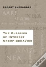 Classics Of Interest Group Behaviour