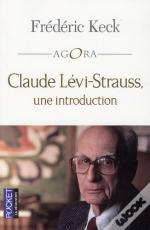 Claude Levi-Strauss ; Une Introduction