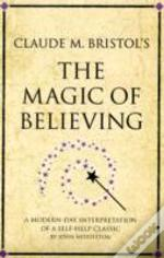 Claude M Bristol'S 'The Magic Of Believing'