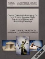 Clayton Chemical & Packaging Co. V. U. S. U.S. Supreme Court Transcript Of Record With Supporting Pleadings