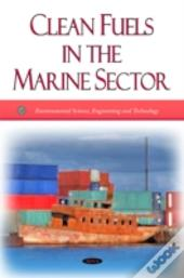 Clean Fuels In The Marine Sector